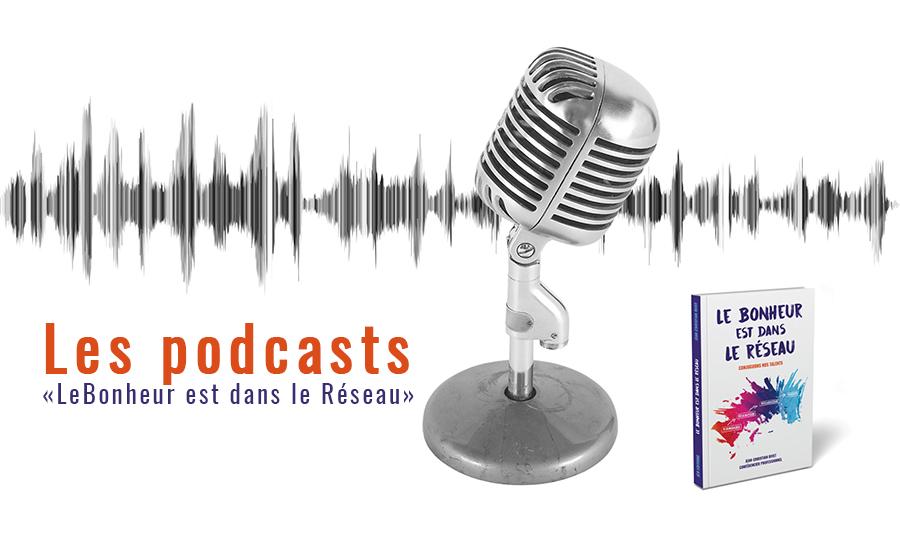 """Conseils, interviews et livres : les podcasts du """"Bonheur est dans le Réseau"""""""